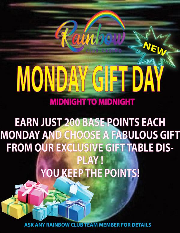 Monday GIFT DAY flyer Rainbow Club Casino