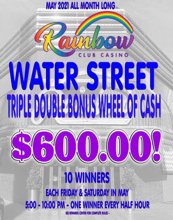 WATER STREET WOC MAY 2021 for Rainbow Club Casino